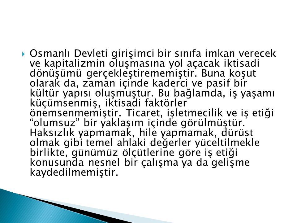 Osmanlı Devleti girişimci bir sınıfa imkan verecek ve kapitalizmin oluşmasına yol açacak iktisadi dönüşümü gerçekleştirememiştir.