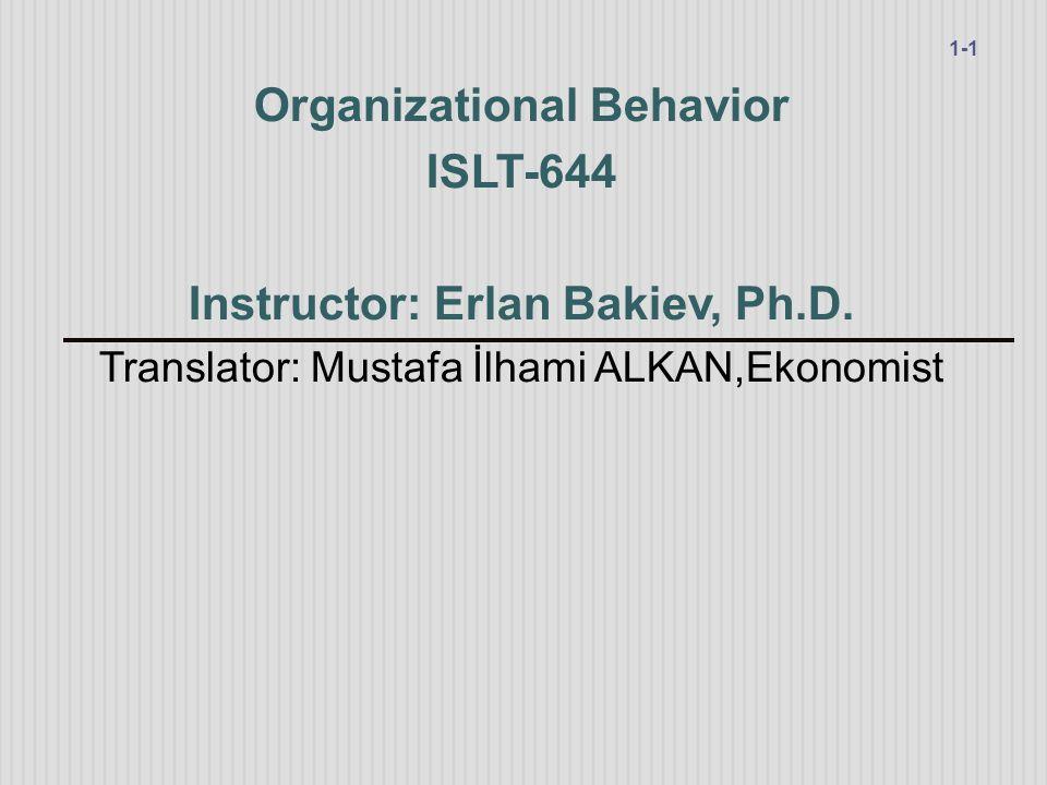 Organizational Behavior Instructor: Erlan Bakiev, Ph.D.