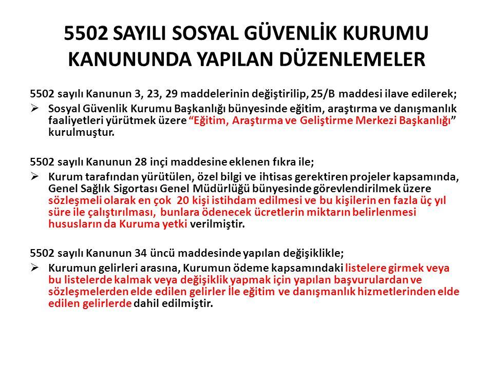 5502 SAYILI SOSYAL GÜVENLİK KURUMU KANUNUNDA YAPILAN DÜZENLEMELER