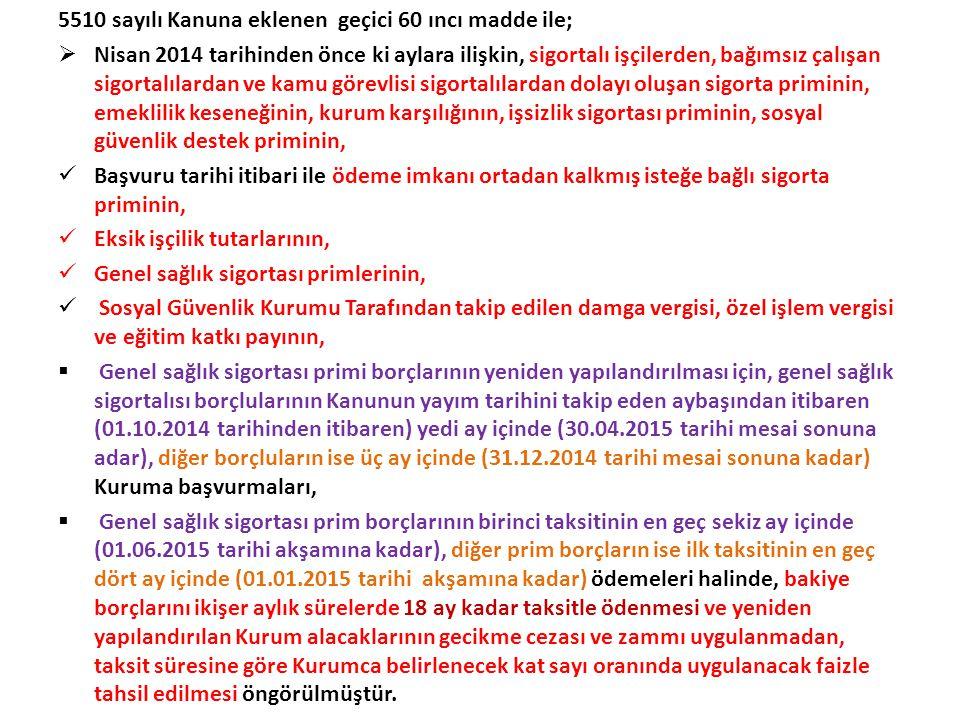 5510 sayılı Kanuna eklenen geçici 60 ıncı madde ile;