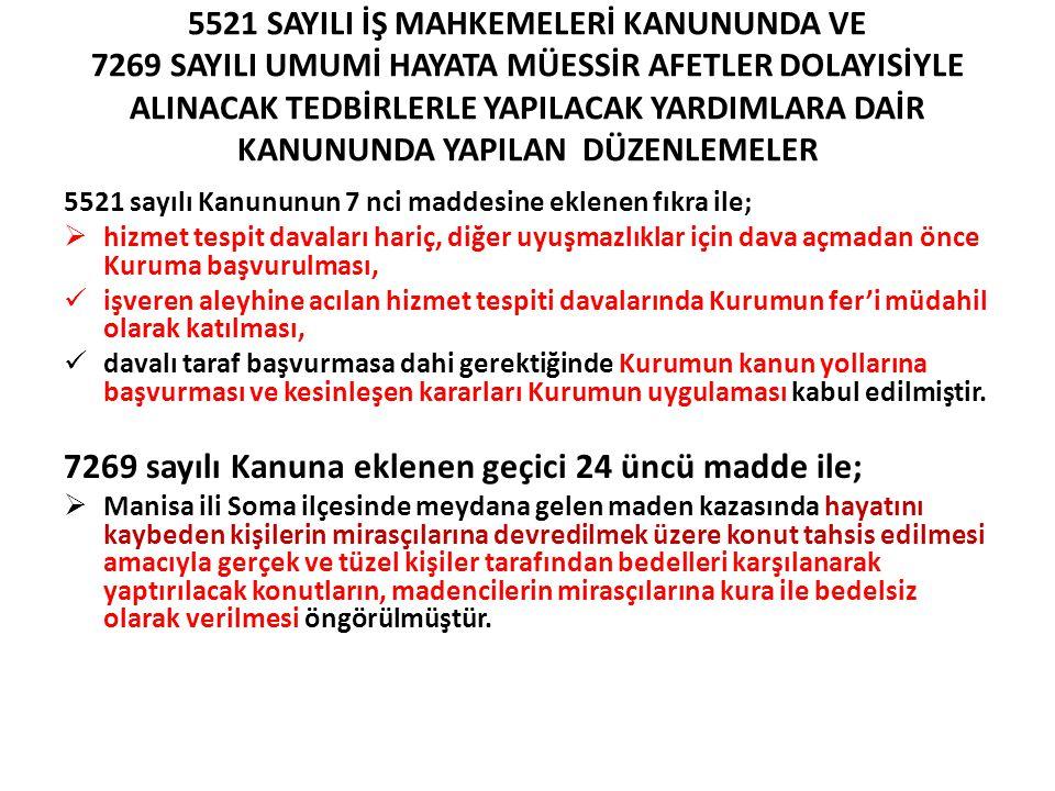 7269 sayılı Kanuna eklenen geçici 24 üncü madde ile;