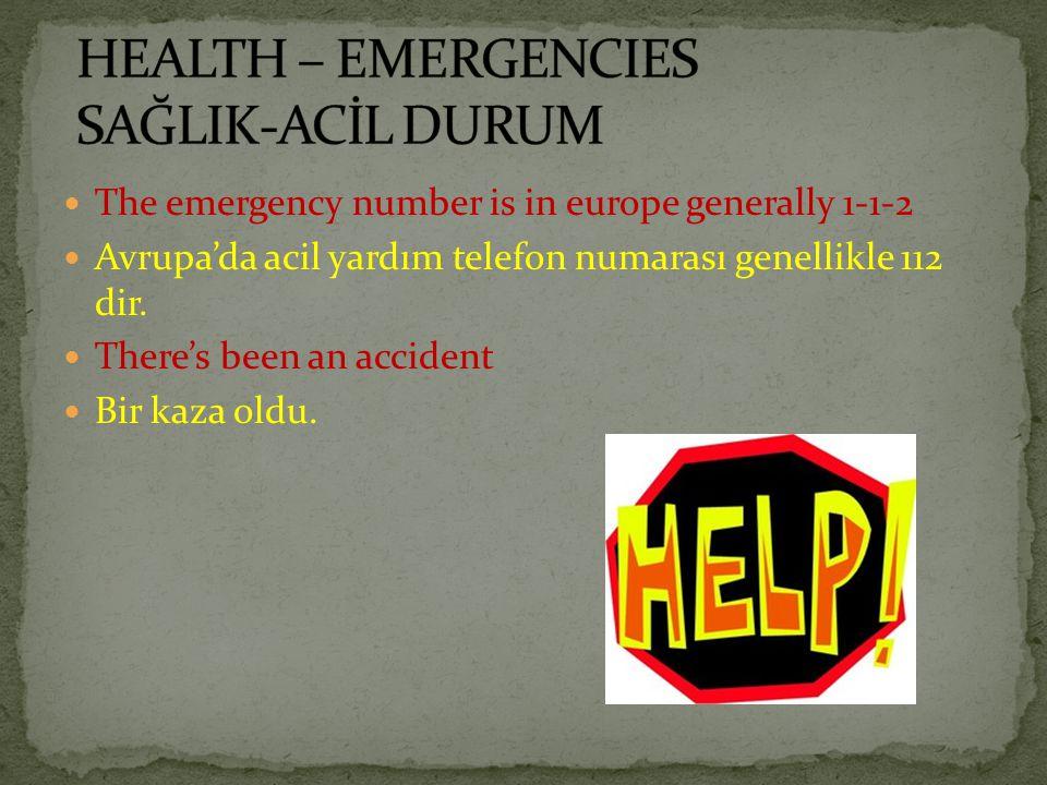 HEALTH – EMERGENCIES SAĞLIK-ACİL DURUM