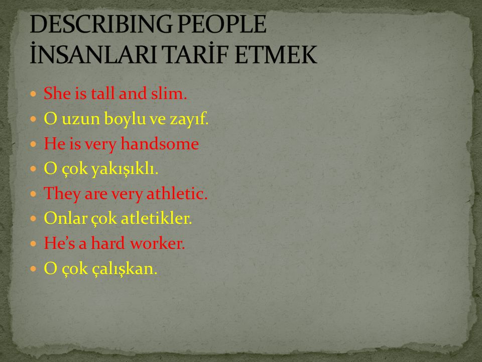 DESCRIBING PEOPLE İNSANLARI TARİF ETMEK