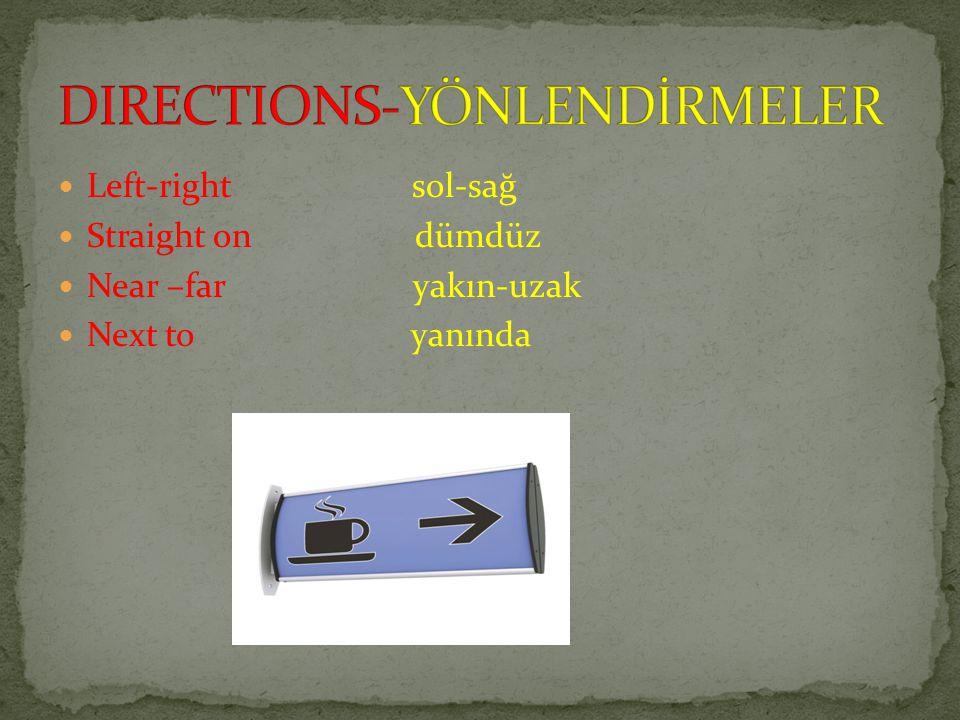 DIRECTIONS-YÖNLENDİRMELER