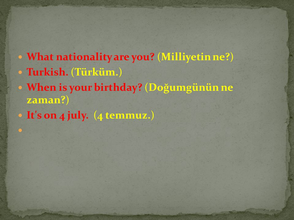 What nationality are you (Milliyetin ne )