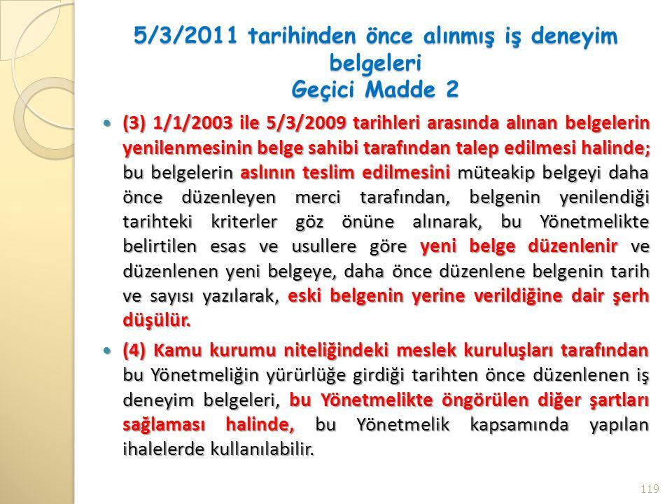 5/3/2011 tarihinden önce alınmış iş deneyim belgeleri Geçici Madde 2