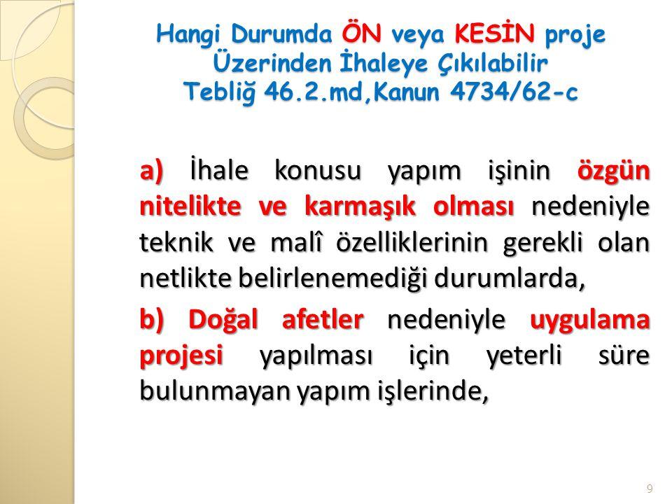 Hangi Durumda ÖN veya KESİN proje Üzerinden İhaleye Çıkılabilir Tebliğ 46.2.md,Kanun 4734/62-c