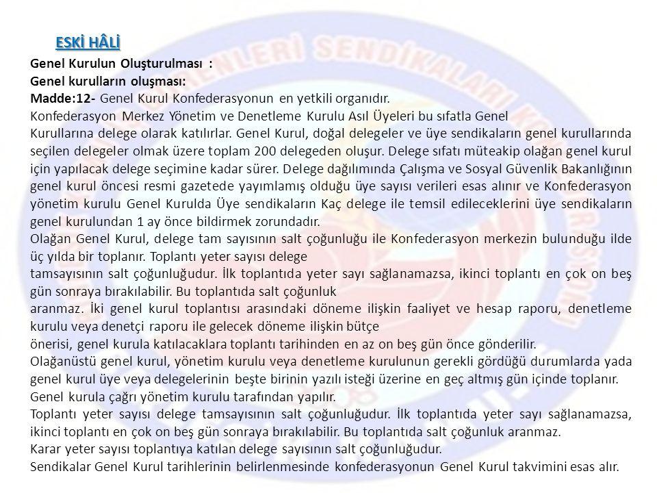 ESKİ HÂLİ Genel Kurulun Oluşturulması : Genel kurulların oluşması: