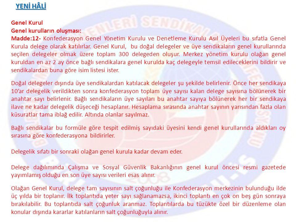 YENİ HÂLİ Genel Kurul Genel kurulların oluşması:
