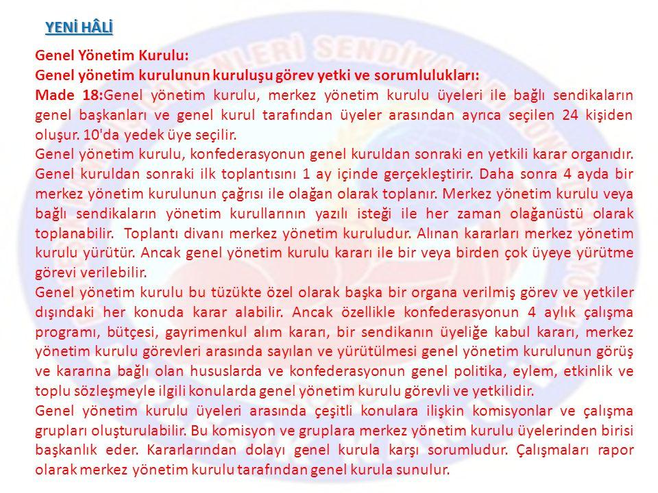 YENİ HÂLİ Genel Yönetim Kurulu: Genel yönetim kurulunun kuruluşu görev yetki ve sorumlulukları: