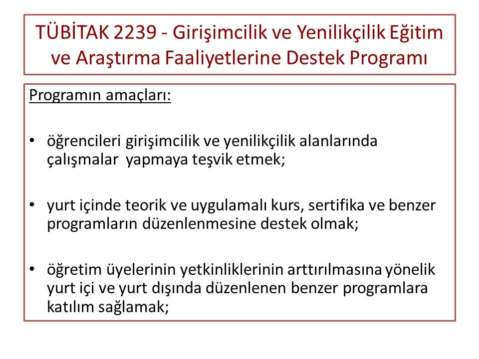 TÜBİTAK 2239 - Girişimcilik ve Yenilikçilik Eğitim ve Araştırma Faaliyetlerine Destek Programı