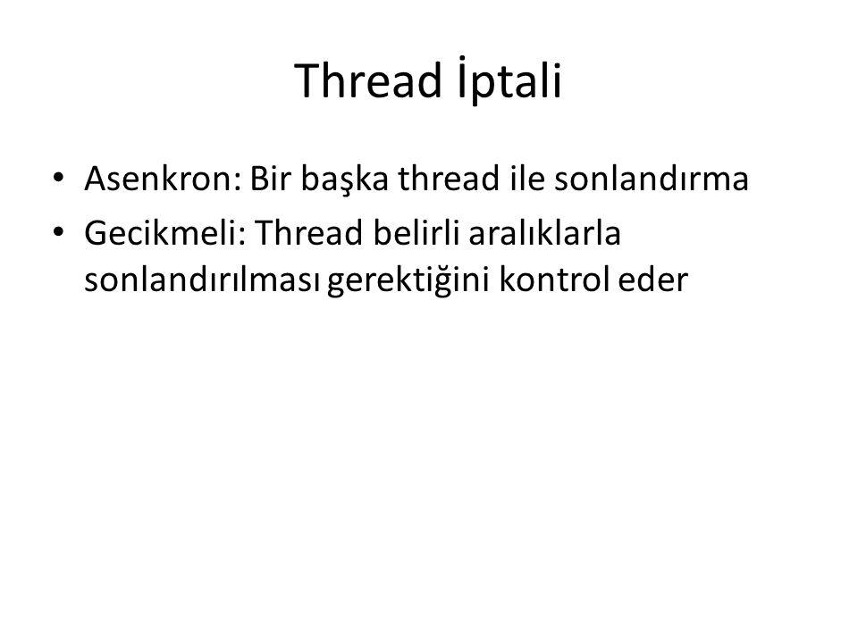 Thread İptali Asenkron: Bir başka thread ile sonlandırma