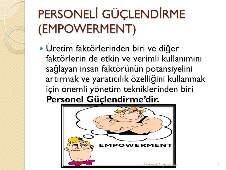 PERSONELİ GÜÇLENDİRME (EMPOWERMENT)
