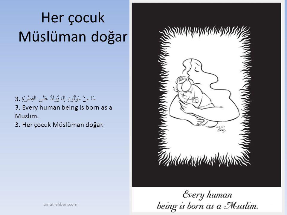 Her çocuk Müslüman doğar