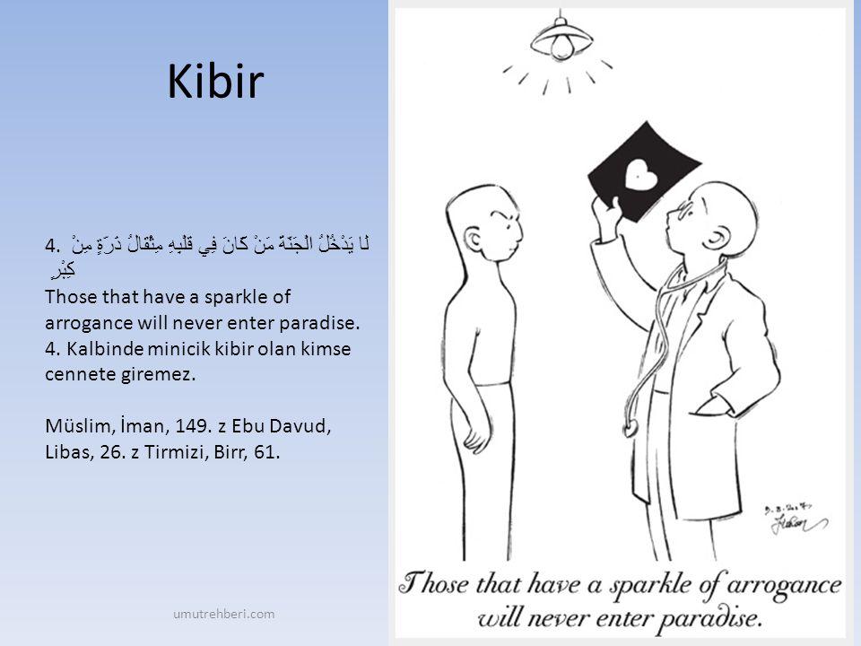 Kibir 4. لَا يَدْخُلُ الْجَنَّةَ مَنْ كَانَ فِي قَلْبِهِ مِثْقَالُ ذَرَّةٍ مِنْ كِبْرٍ