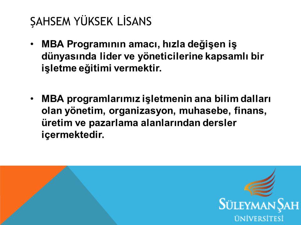 ŞAHSEM YÜKSEK LİSANS MBA Programının amacı, hızla değişen iş dünyasında lider ve yöneticilerine kapsamlı bir işletme eğitimi vermektir.