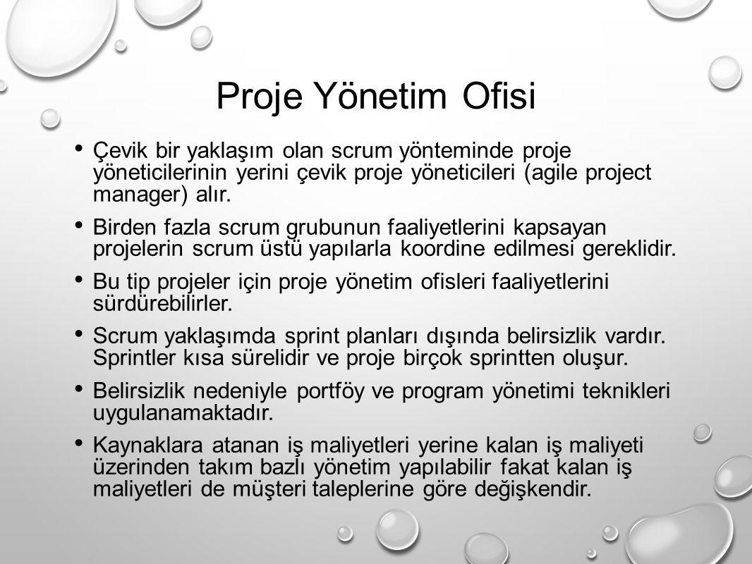Proje Yönetim Ofisi Çevik bir yaklaşım olan scrum yönteminde proje yöneticilerinin yerini çevik proje yöneticileri (agile project manager) alır.