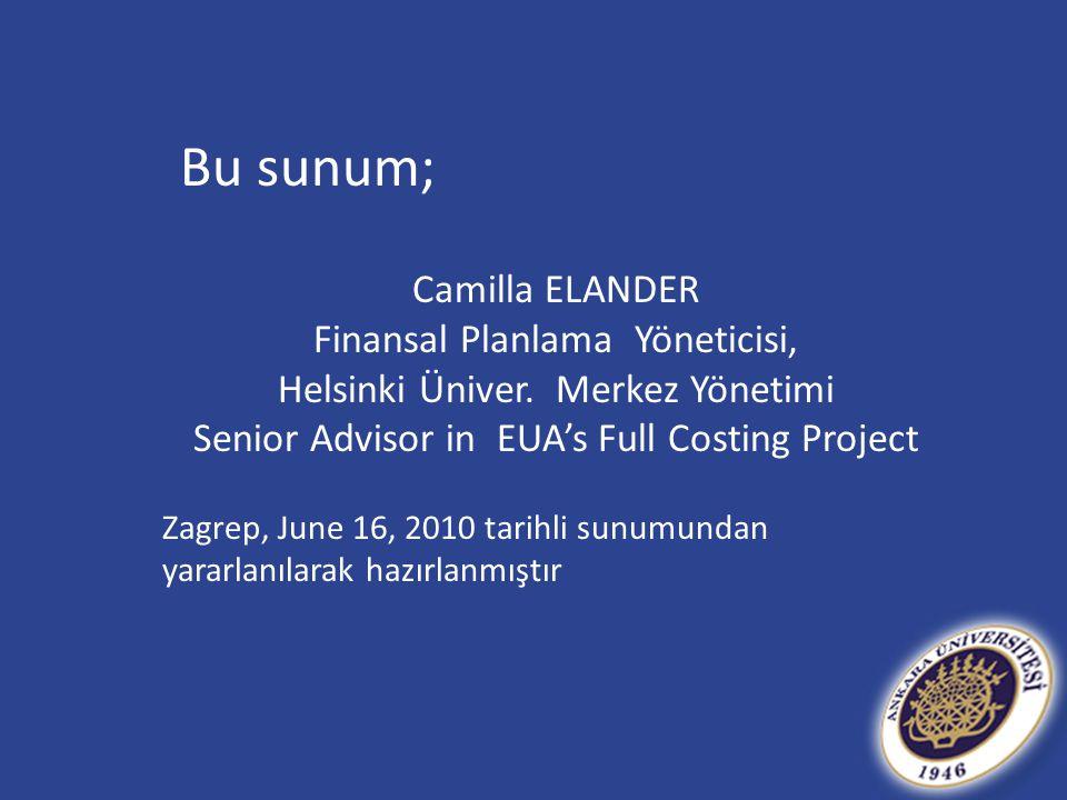 Bu sunum; Camilla ELANDER Finansal Planlama Yöneticisi,