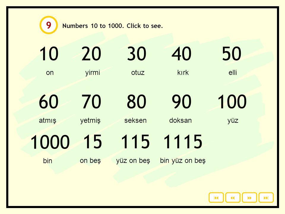 9 Numbers 10 to 1000. Click to see. 10. 20. 30. 40. 50. on. yirmi. otuz. kırk. elli. 60.