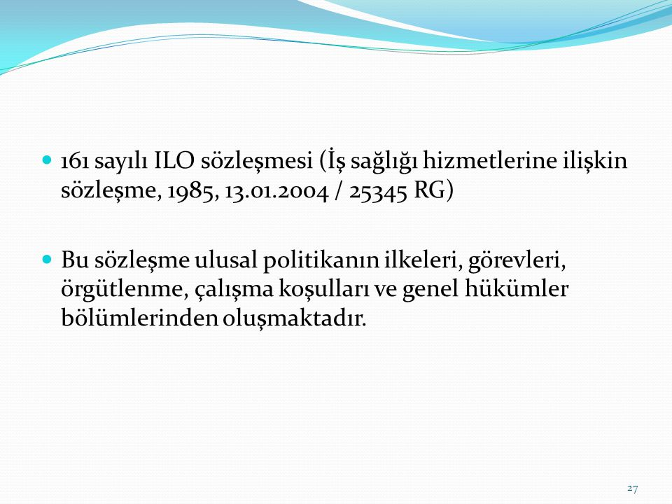 161 sayılı ILO sözleşmesi (İş sağlığı hizmetlerine ilişkin sözleşme, 1985, 13.01.2004 / 25345 RG)