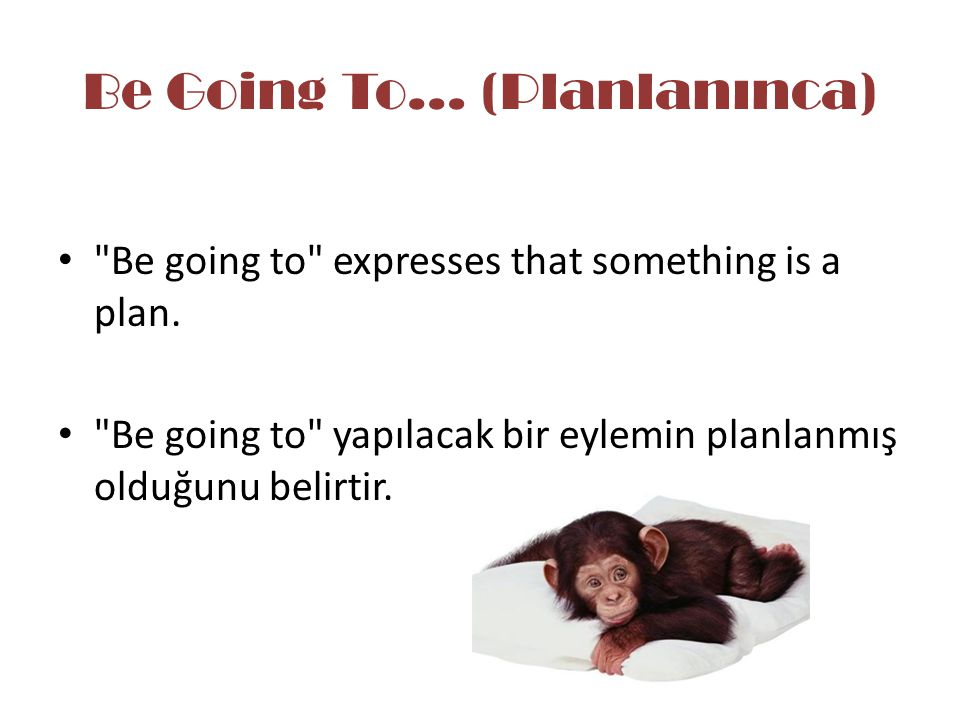 Be Going To… (Planlanınca)