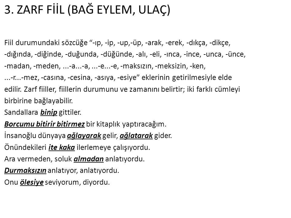 3. ZARF FİİL (BAĞ EYLEM, ULAÇ)