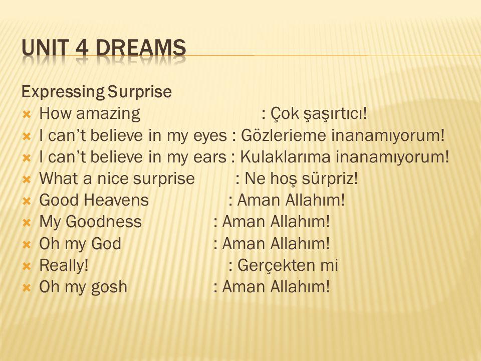 Unit 4 Dreams Expressing Surprise How amazing : Çok şaşırtıcı!