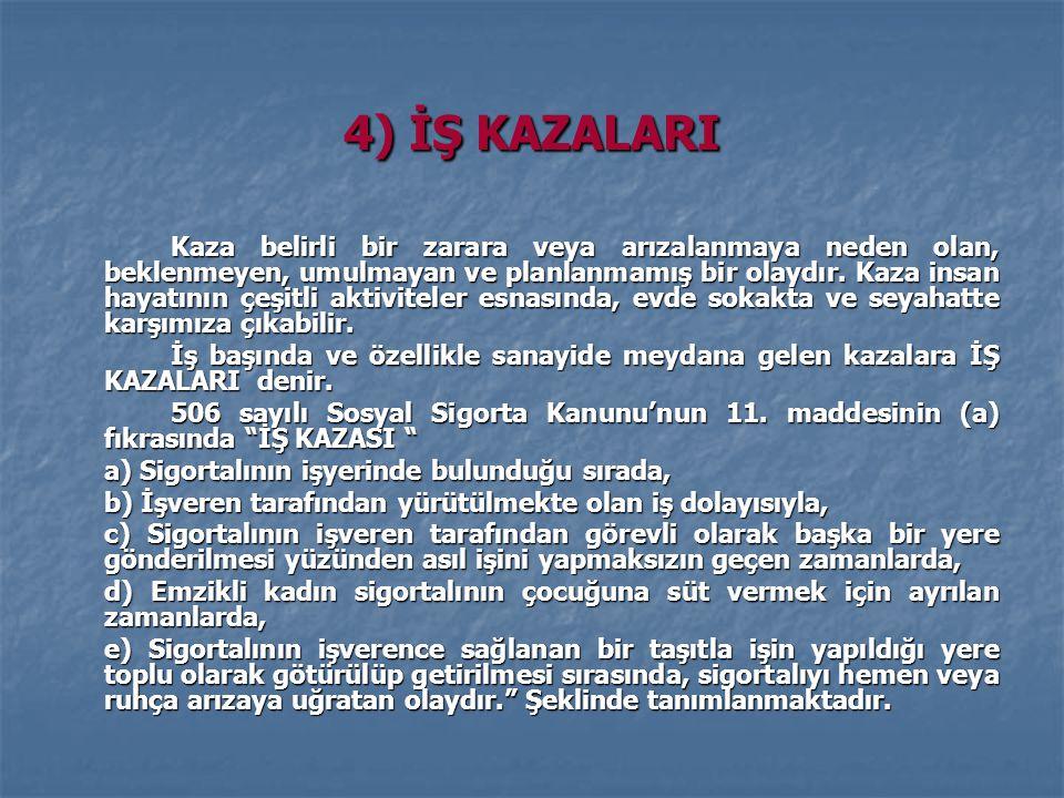 4) İŞ KAZALARI