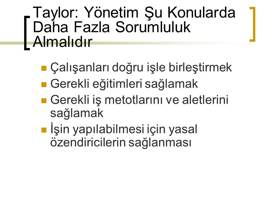 Taylor: Yönetim Şu Konularda Daha Fazla Sorumluluk Almalıdır