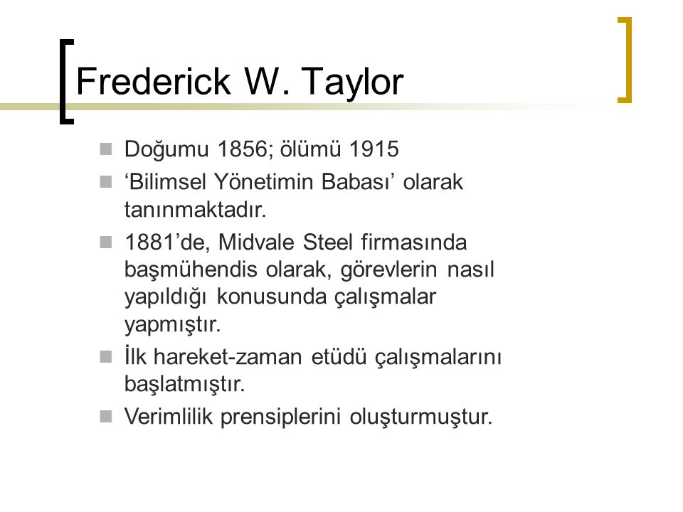 Frederick W. Taylor Doğumu 1856; ölümü 1915