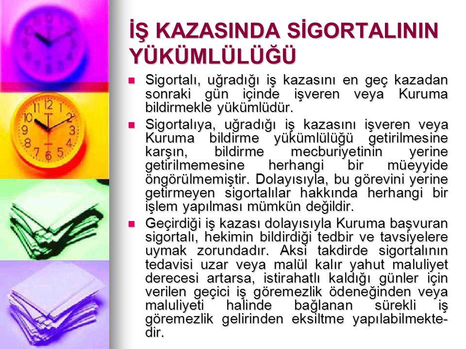 İŞ KAZASINDA SİGORTALININ YÜKÜMLÜLÜĞÜ