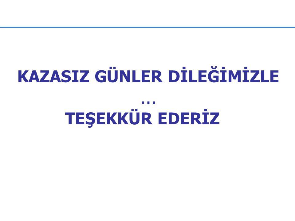 KAZASIZ GÜNLER DİLEĞİMİZLE ...