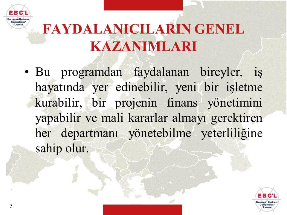 FAYDALANICILARIN GENEL KAZANIMLARI