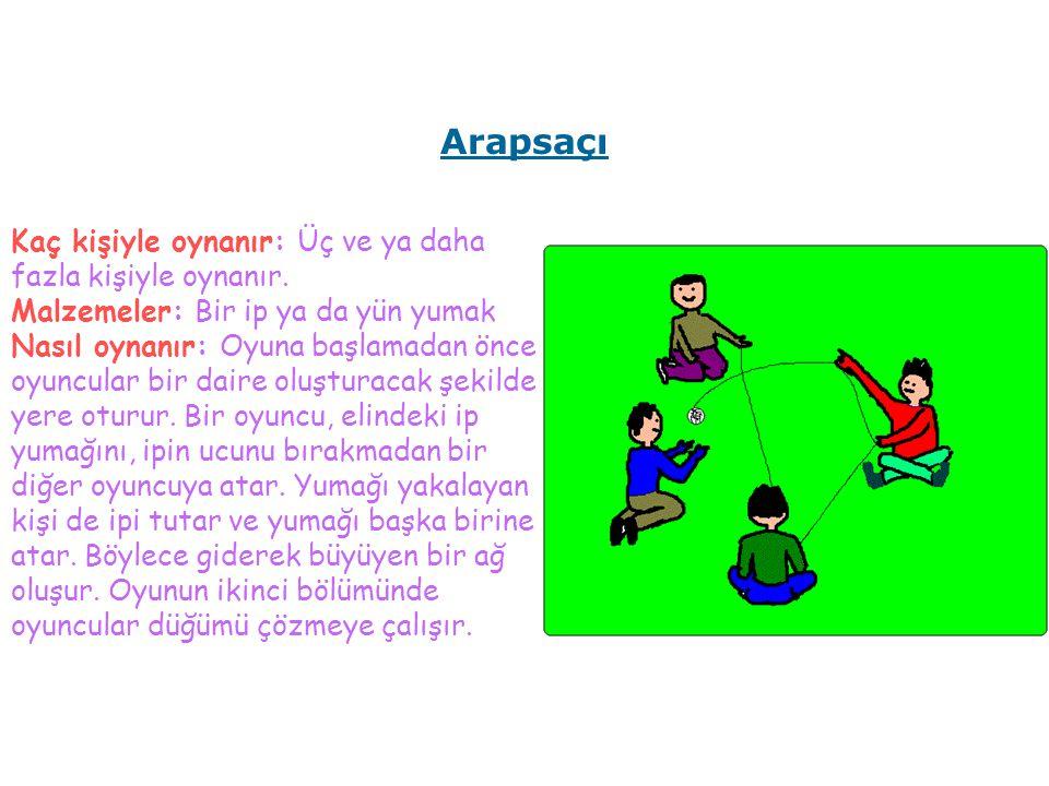 Arapsaçı Kaç kişiyle oynanır: Üç ve ya daha fazla kişiyle oynanır.