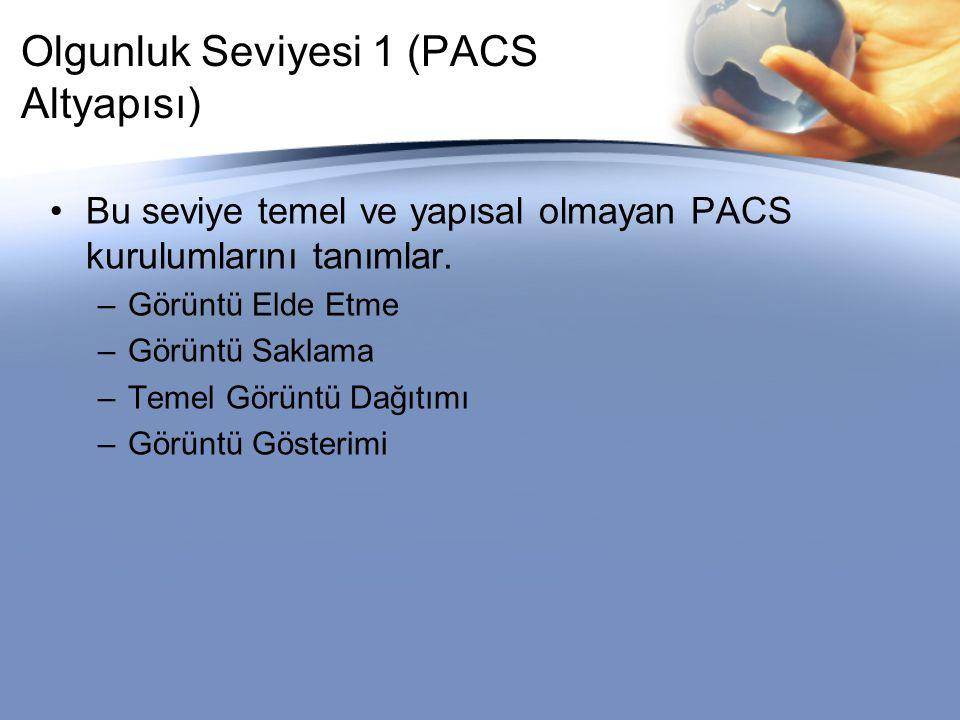 Olgunluk Seviyesi 1 (PACS Altyapısı)