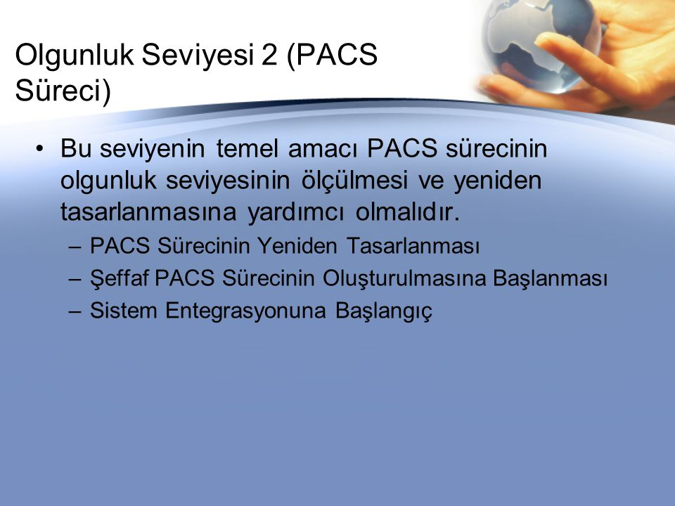 Olgunluk Seviyesi 2 (PACS Süreci)