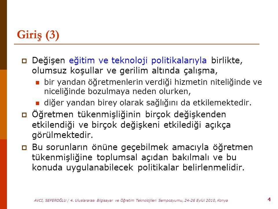 Giriş (3) Değişen eğitim ve teknoloji politikalarıyla birlikte, olumsuz koşullar ve gerilim altında çalışma,