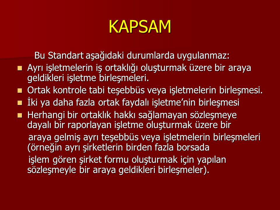 KAPSAM Bu Standart aşağıdaki durumlarda uygulanmaz: