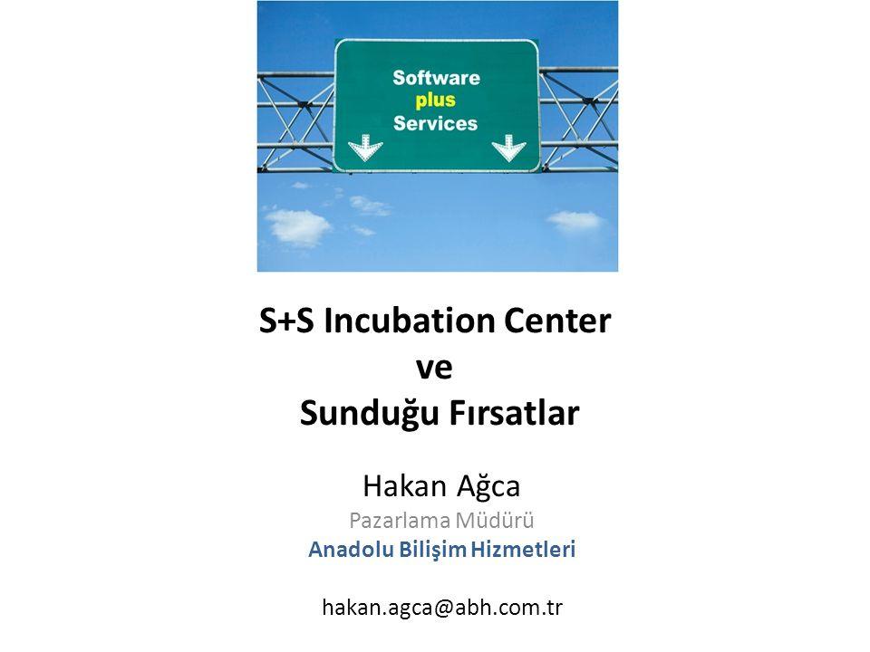 S+S Incubation Center ve Sunduğu Fırsatlar