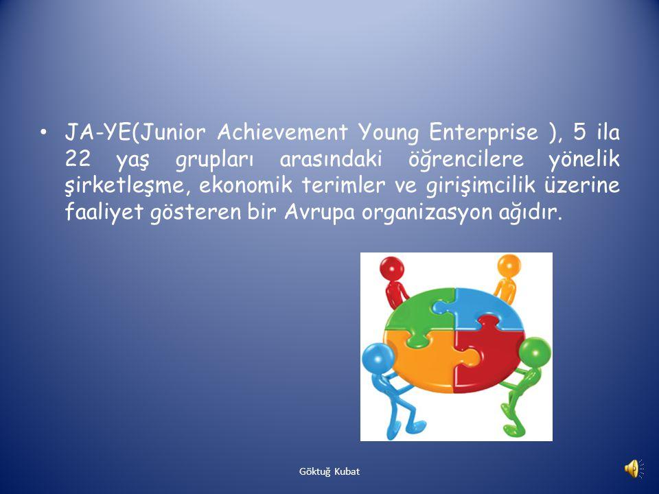 JA-YE(Junior Achievement Young Enterprise ), 5 ila 22 yaş grupları arasındaki öğrencilere yönelik şirketleşme, ekonomik terimler ve girişimcilik üzerine faaliyet gösteren bir Avrupa organizasyon ağıdır.