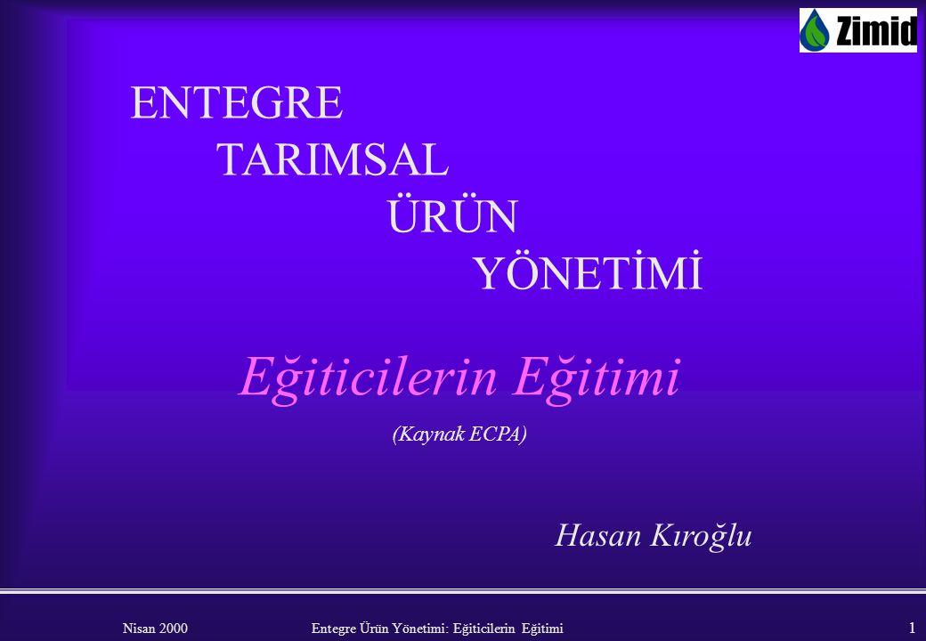 Eğiticilerin Eğitimi ENTEGRE TARIMSAL ÜRÜN YÖNETİMİ Hasan Kıroğlu