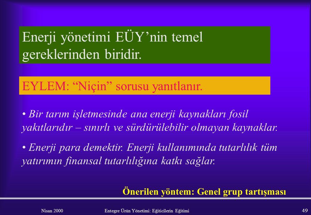 Enerji yönetimi EÜY'nin temel gereklerinden biridir.