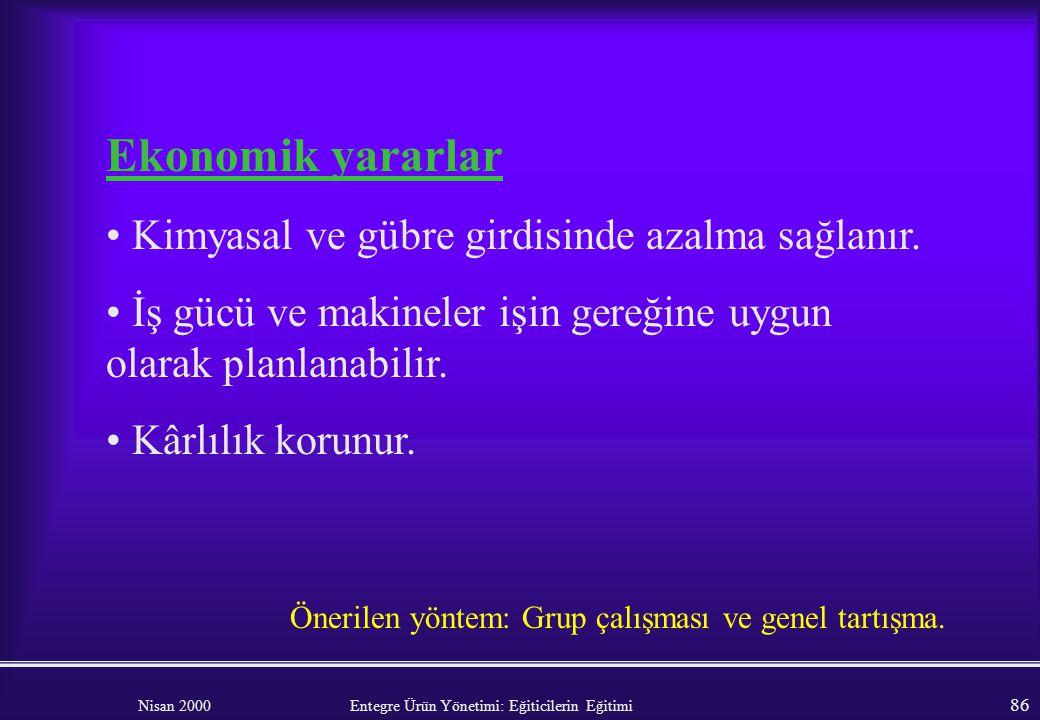 Ekonomik yararlar Kimyasal ve gübre girdisinde azalma sağlanır.