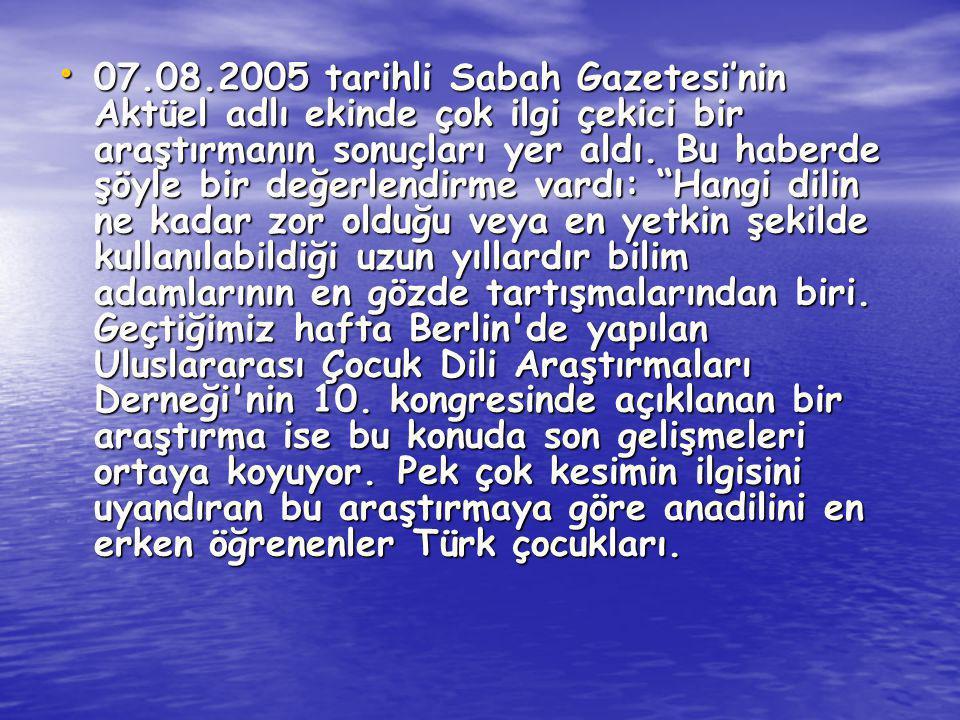 07.08.2005 tarihli Sabah Gazetesi'nin Aktüel adlı ekinde çok ilgi çekici bir araştırmanın sonuçları yer aldı.