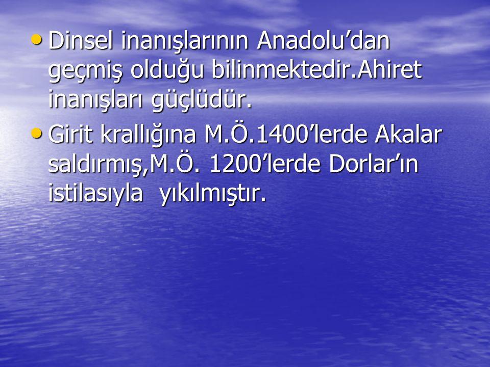Dinsel inanışlarının Anadolu'dan geçmiş olduğu bilinmektedir
