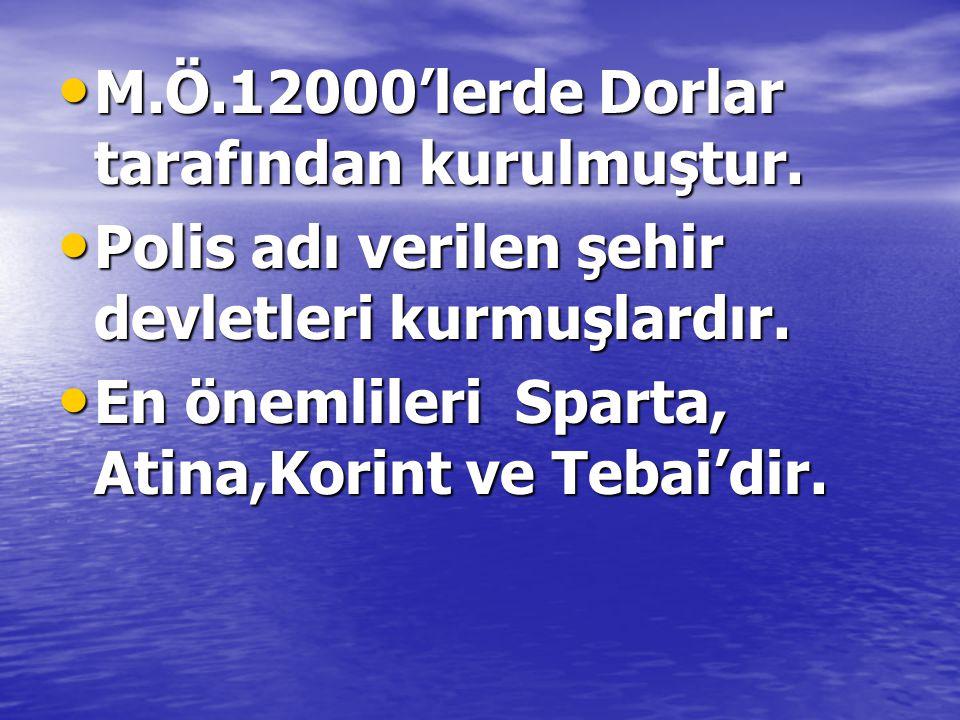 M.Ö.12000'lerde Dorlar tarafından kurulmuştur.