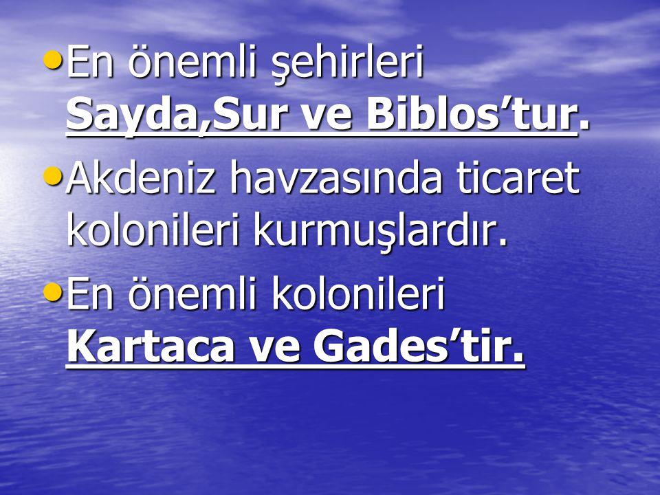 En önemli şehirleri Sayda,Sur ve Biblos'tur.