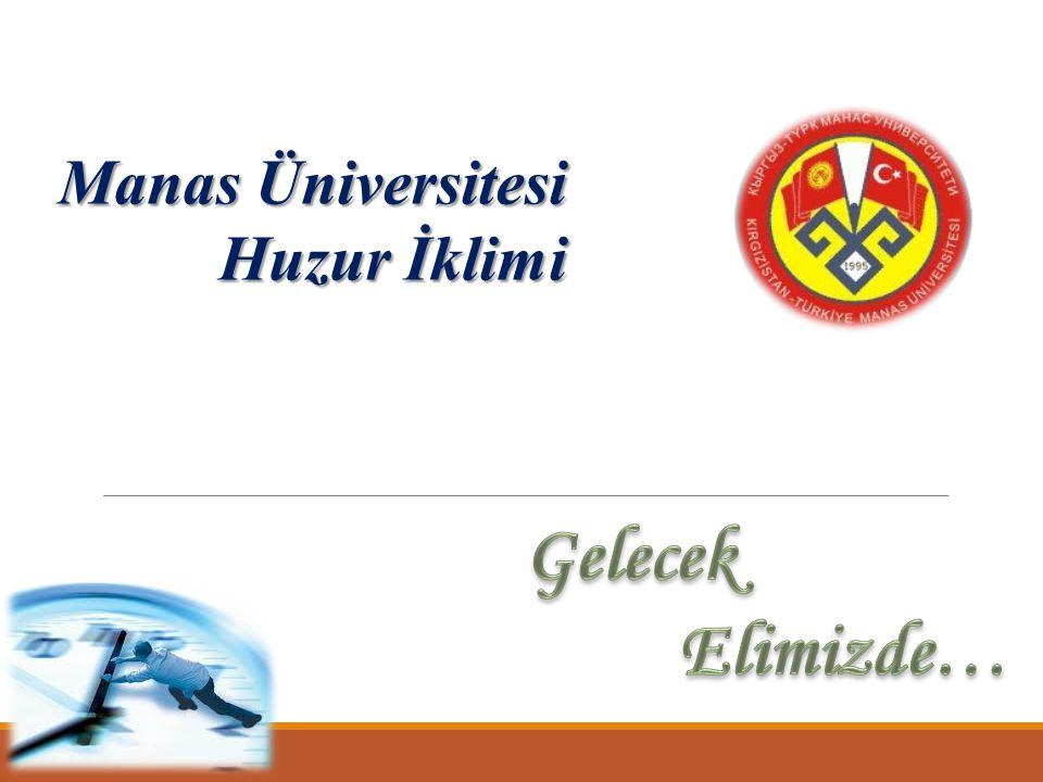 Manas Üniversitesi Huzur İklimi Gelecek Elimizde…