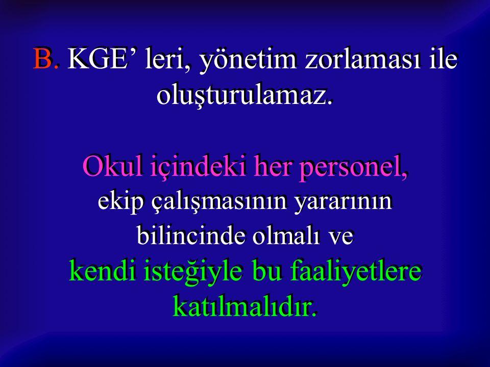B. KGE' leri, yönetim zorlaması ile oluşturulamaz.