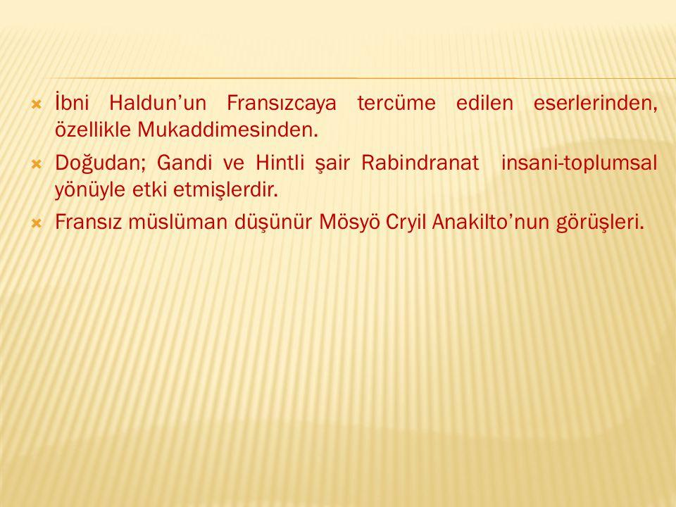 İbni Haldun'un Fransızcaya tercüme edilen eserlerinden, özellikle Mukaddimesinden.